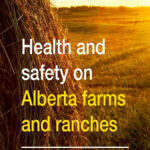 This guide outlines, in general terms, the obligations for farmers with waged, non-family employees and outlines the types of hazards that should be considered in a safety plan. It is available at the Alberta Government website (search for 'farm').